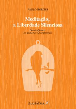 Meditação a Liberdade Silenciosa