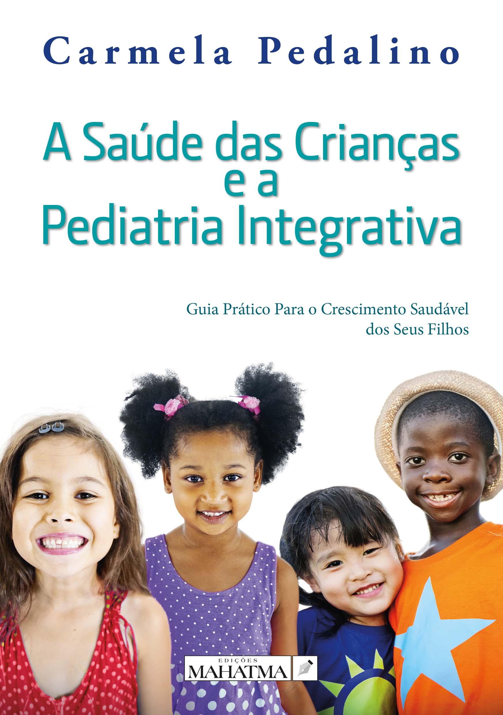 A Saúde das Crianças e a Pediatria Integrativa