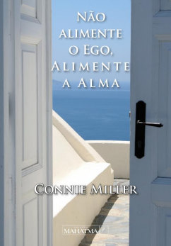 Não Alimente o Ego, Alimente a Alma