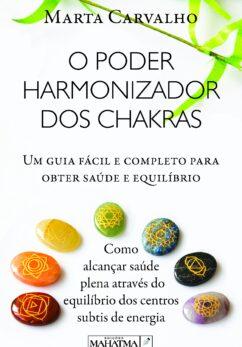 O Poder Harmonizador dos Chakras