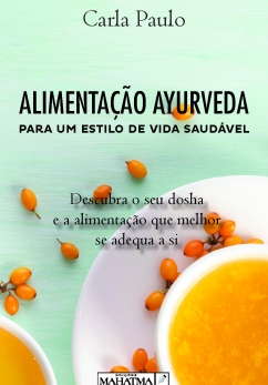 Alimentação Ayurveda - Para Um Estilo de Vida saudável