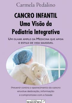 Cancro Infantil - Uma Visão da Pediatria Integrativa