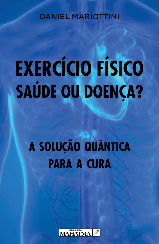 Exercício Físico: Saúde ou Doença?