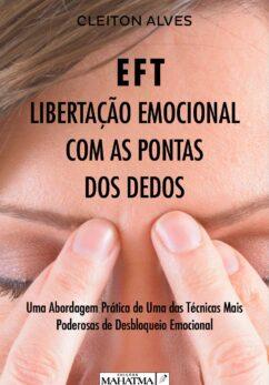 EFT - Libertação Emocional Com as Pontas dos Dedos
