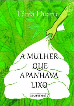 eBook - A Mulher Que Apanhava Lixo de Tânia Duarte