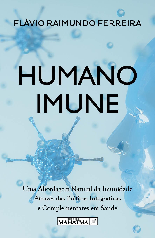Humano Imune de Flávio Raimundo Ferreira